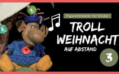 Troll-Weihnacht auf Abstand (Folge 3)